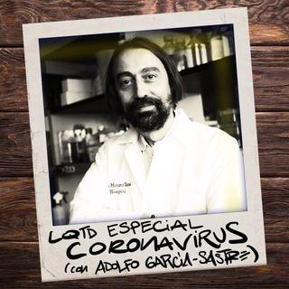 LQTD Especial coronavirus (con Adolfo García-Sastre)