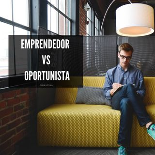 Oportunista vs Emprendedor - Hola Daniel Mejia