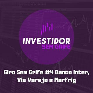 Giro Sem Grife #4 Banco Inter, Via Varejo e Marfrig