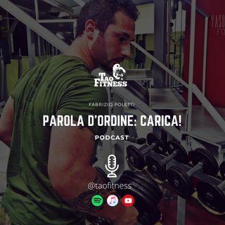 PAROLA D'ORDINE: CARICA!!!!
