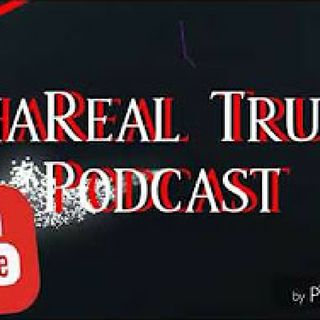 Episode 3 - ThaReal Truth Podcast