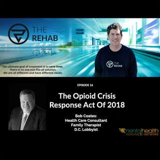 Bob Coates: The Opioid Crisis Response Act Of 2018