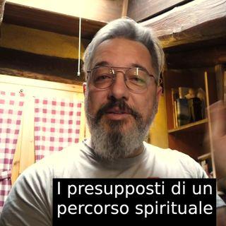 I presupposti di un percorso spirituale. s2e9.2