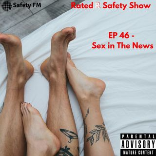 EP 46 - Sex in The News
