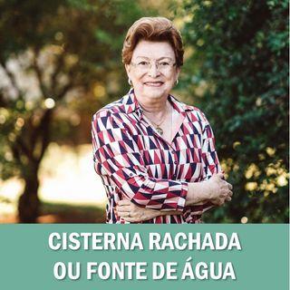 Cisterna rachada ou fonte de água // Pra. Suely Bezerra