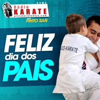 FELIZ DIA DOS PAIS - Rádio Karate