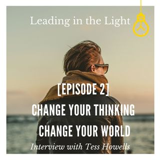 Change Your Thinking - Change Your World [Episode 2]