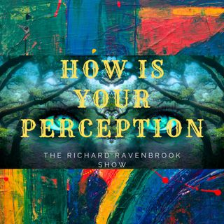 How is your perception ?