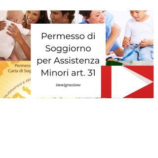 PERMESSO DI SOGGIORNO PER ASSISTENZA MINORI ART 31