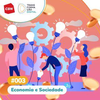 Ep. 003 - Economia e Sociedade