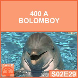 S02E29 - 400 a Bolomboy