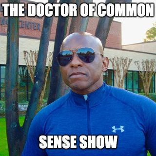 The Doctor Of Common Sense Show (2-24-21)