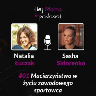 #01 - Macierzyństwo w życiu zawodowego sportowca - rozmowa z Sashą Sidorenko