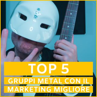#13 - TOP 5: Bands Metal Col Miglior Marketing