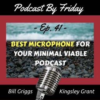 PBF41: Best microphone for your minimal viable podcast