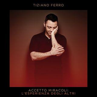 Accetto Miracoli l'esperienza degli altri - Tiziano Ferro (Le Pagelle del Fabiet)