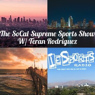 The SoCal Supreme Sports Show: Episode 33