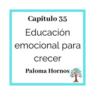 35(T3)_Paloma Hornos: Educación emocional para crecer