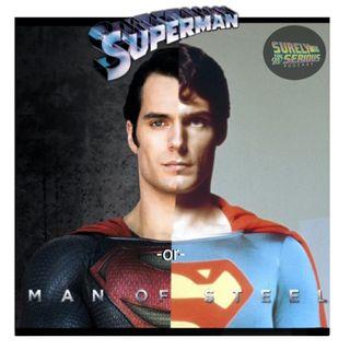 Superman I & II (1978 & 1981) -or- Man of Steel (2013)?!