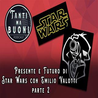 ep.5 - Presente e futuro di Star Wars con Emilio Valotti (parte due)