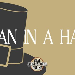 Man In The Hat | Haunted, Paranormal, Supernatural