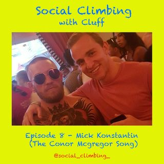 Episode 8 - Mick Konstantin (The Conor Mcgregor Song)