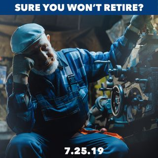 Are you sure you'll never retire?