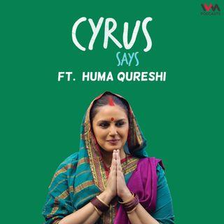 Ep. 699: feat. Huma Qureshi