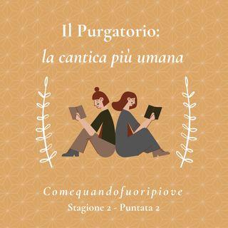 Il purgatorio: la cantica più umana (con Elena Sartori) - Comequandofuoripiove #2
