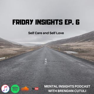 Friday Insights Ep. 6 | Self Care and Self Love