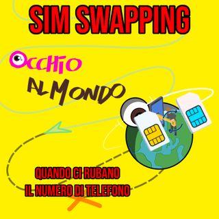 Il sim swapping: quando ci rubano il numero di telefono