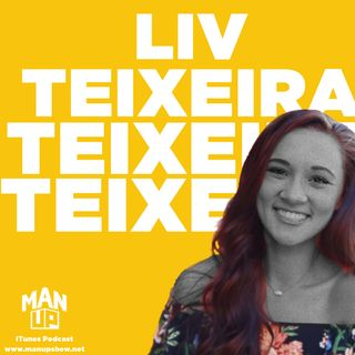 Liv Teixeira, Life Results Coach, teaches #ManUp a thing or two