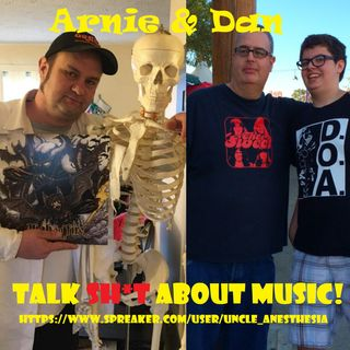 Arnie & Dan talk Sh*t about music!