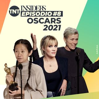 INSIDERS | Episodio #8 – Oscars® 2021| TNT Original Podcast