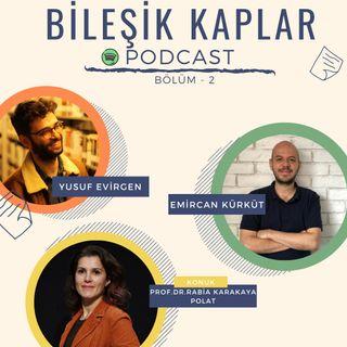 Bileşik Kaplar Podcast Bölüm 2: Rabia Karakaya Polat ile Covid-19 ve Dijital Eşitsizlikler