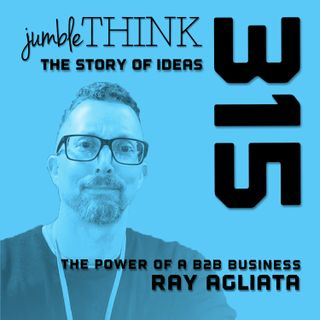 The Power of a B2B Business with Ray Agliata