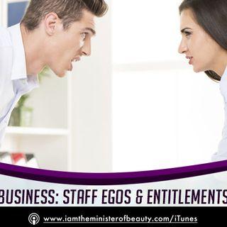 BUSINESS EPISODE: STAFF EGOS & ENTITLEMENTS