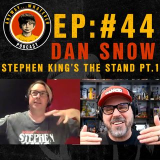 AWP EP44 *SPOILERS Part1 of 2: Talking Expectations For The Stand on CBS With Dan Snow.