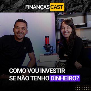 Episódio 25 - Tem alguma forma de investir mesmo com pouco dinheiro