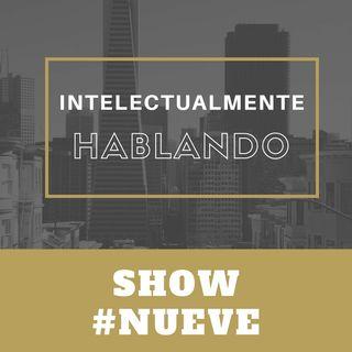 INTELECTUALMENTE - HABLANDO #9