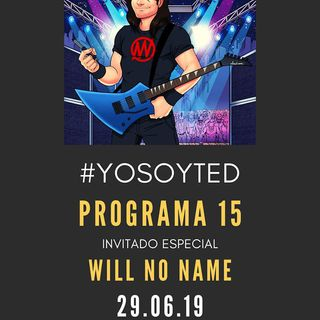"""Will No Name"" Yo Soy TED! Prog 15"