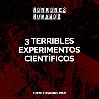 3 terribles experimentos científicos • Crimen y Terror - Culturizando
