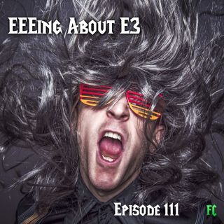 FC 111: EEEing About E3