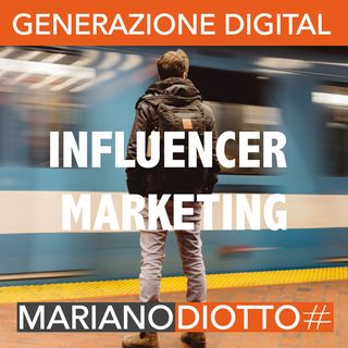 Puntata 58: Gli influencer marketing