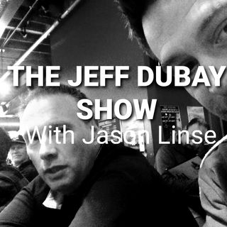 The Jeff Dubay Show with Jason Linse Episode 11 for 1-20-20