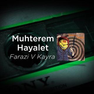 Farazi V Kayra - Muhterem Hayalet