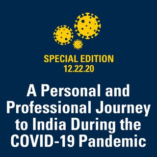 A Personal and Professional Journey to India During the COVID-19 Pandemic