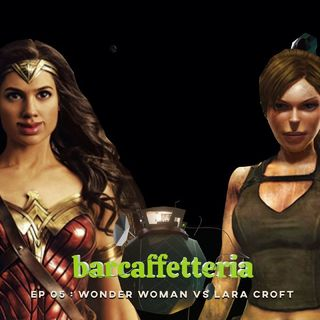 05 - Wonder Woman vs Lara Croft