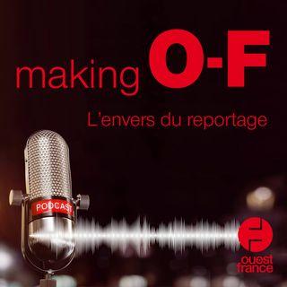 making O-F, l'envers du reportage à Ouest-France