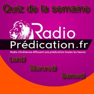 Radio Prédication - Quiz du 18 Novembre 2019 - Daniel
